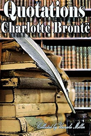 Quotations by Charlotte Brontë