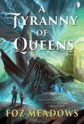 A Tyranny of Queens (Manifold Worlds, #2) Book