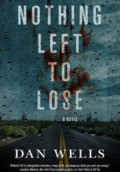 Nothing Left to Lose (John Cleaver, #6) Book by Dan Wells