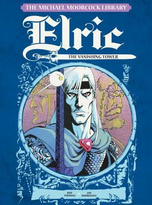 The Michael Moorcock Library - Elric, Vol. 5: The Vanishing Tower
