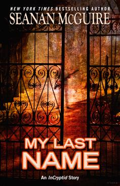 My Last Name (Incryptid, #3.6)