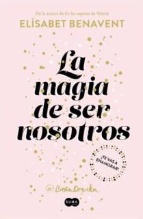 La magia de ser nosotros (Sofía, #2)