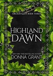Highland Dawn (Druid's Glen, #3) Book by Donna Grant