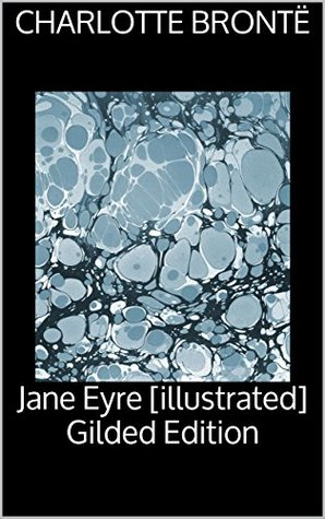 Jane Eyre [illustrated] Gilded Edition