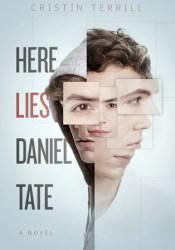 Here Lies Daniel Tate Book by Cristin Terrill