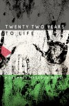 Twenty Two Years To Life by Mohammed Massoud Morsi