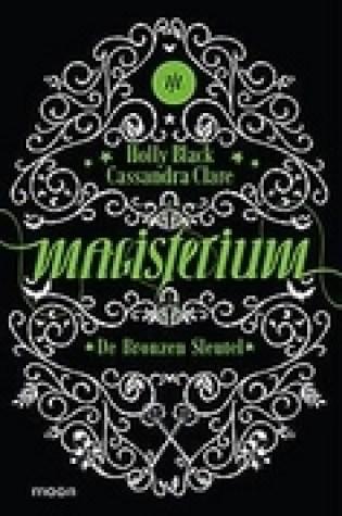 De Bronzen Sleutel (Magisterium #3) – Holly Black & Cassandra Clare