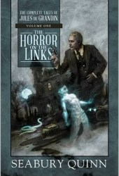 The Horror on the Links (The Complete Tales of Jules de Grandin, #1) Book
