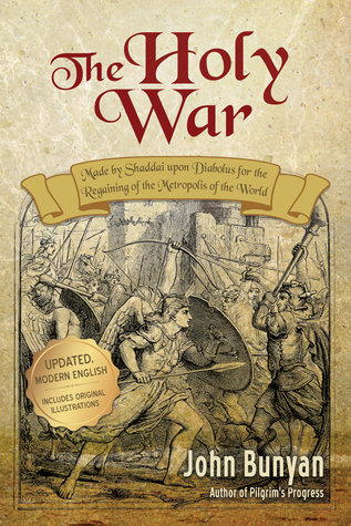 The Holy War (Updated, Modern English): Made by Shaddai upon Diabolus for the Regaining of the Metropolis of the World