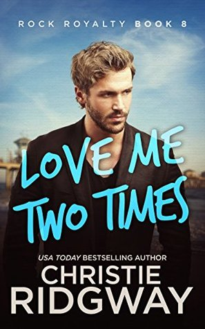 Image result for love me two times christie ridgway goodreads