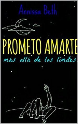 Prometo Amarte: Más Allá de los Límites.