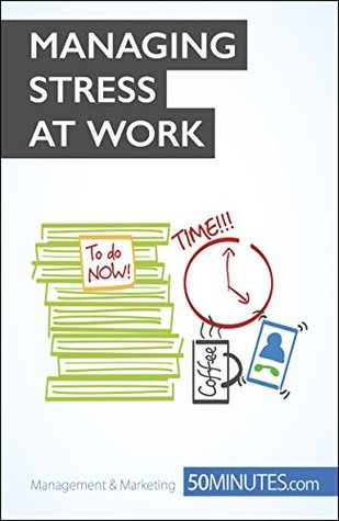 The Key to Managing Stress at Work: Say NO! to stress at work (Coaching Book 13)