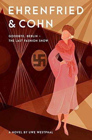 Ehrenfried and Cohn: Goodbye, Berlin - The Last Fashion Show