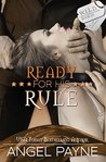 Ready For His Rule--A WILD Boys Novel (The WILD Boys of Special Forces Book 10)