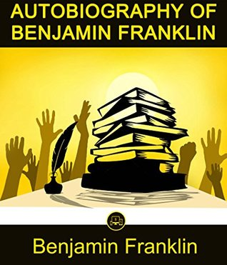 Autobiography Of Benjamin Franklin / Narrative Of The Life Of Frederick Douglass