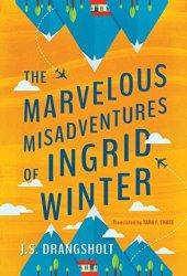 The Marvelous Misadventures of Ingrid Winter (Ingrid Winter Misadventure #1) Book