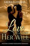 Love Against Her Will