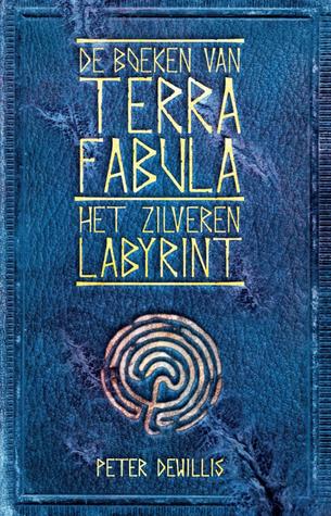 Het zilveren labyrint (De boeken van Terra Fabula #2) – Peter Dewillis