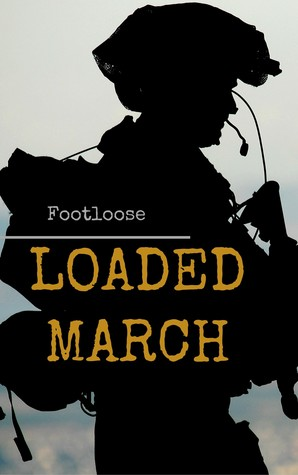 Loaded March (Loaded March, #1-16)