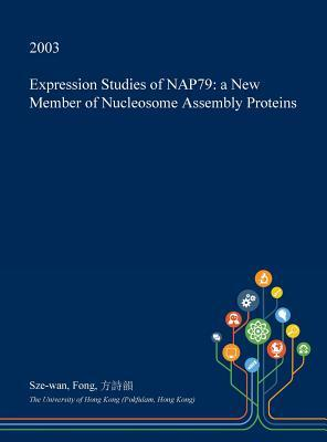 Expression Studies of Nap79: A New Member of Nucleosome Assembly Proteins
