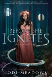 Before She Ignites (Fallen Isles, #1) Book by Jodi Meadows