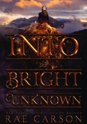 Into the Bright Unknown (The Gold Seer Trilogy, #3) Book by Rae Carson