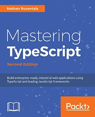 Mastering TypeScript by Nathan Rozentals-P2P