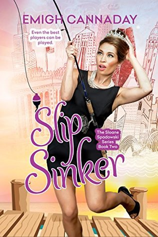 Slip Sinker (The Sloane Spadowski Series Book 2)