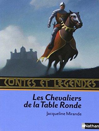 Contes ET Legendes DES Chevaliers De LA Table Ronde