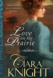 Love on the Prairie (McKinnie Mail Order Brides #1) Book