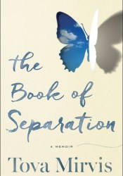 The Book of Separation: A Memoir Book by Tova Mirvis