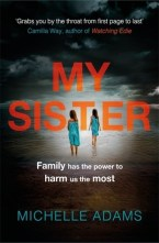 My Sister by Michelle    Adams