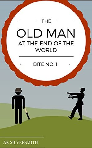 The Old Man at the End of the World: No.1: Note: the apocalypse isn't really going to happen
