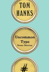 Uncommon Type: Some Stories Book