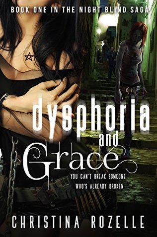 Dysphoria and Grace (Urban Post-Apocalyptic Thriller)(The Night Blind Saga #1)