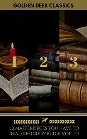 50 Masterpieces You Have to Read Before You Die: Volumes 1-3