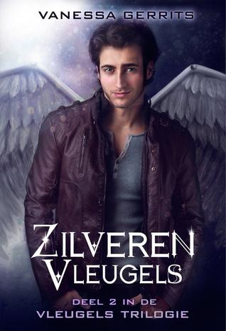 Zilveren Vleugels (Vleugels Trilogie #2) – Vanessa Gerrits