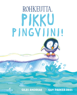 Rohkeutta, pikku pingviini!
