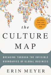 The Culture Map: Breaking Through the Invisible Boundaries of Global Business Book