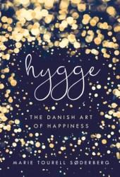 Hygge: The Danish Art of Happiness Book