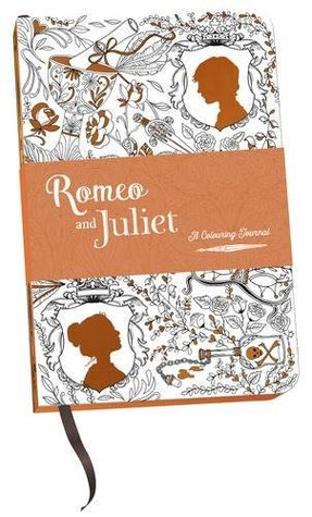 Romeo and Juliet: A Colouring Journal