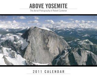 Above Yosemite Calendar: The Aerial Photography of Robert Cameron
