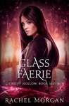 Glass Faerie (Creepy Hollow, #7)