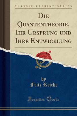 Die Quantentheorie, Ihr Ursprung Und Ihre Entwicklung