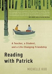 Reading with Patrick: A Teacher, a Student, and a Life-Changing Friendship Book by Michelle  Kuo