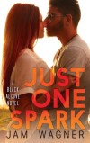 Just One Spark by Jami Wagner