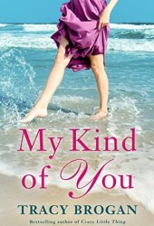 My Kind of You (Trillium Bay #1) Book