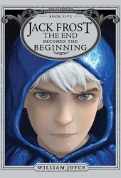 Jack Frost: The End Becomes the Beginning (The Guardians, #5) Book