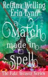 A Match Made in Spell by ReGina Welling