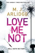 Love Me Not by M.J. Arlidge